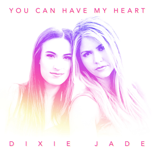 Dixie Jade You Can Have My Heart CD jacket design