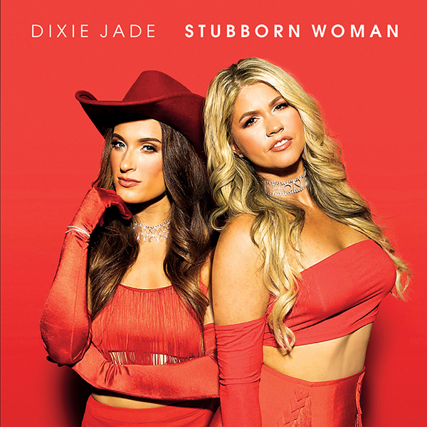 Dixie Jade Stubborn Woman CD jacket design